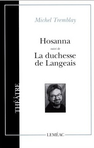 Hosanna, Michel Tremblay