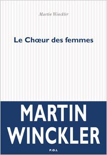 Le Chœur des femmes, Martin Winckler